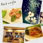 Dinner at Loco cafe